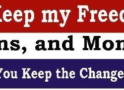 I'll Keep my Freedom - You Keep the Change Bumper Sticker